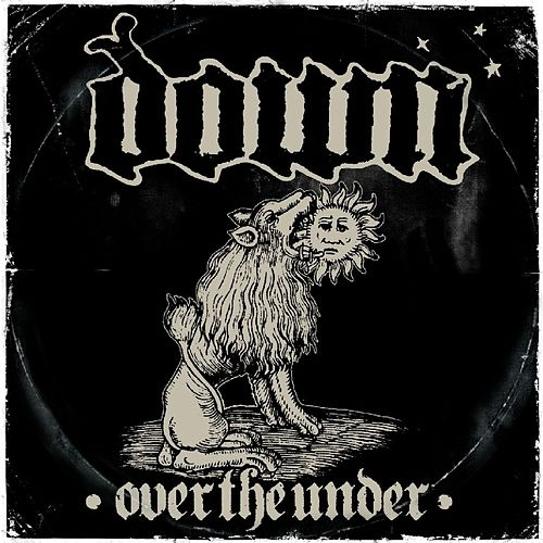 Down III - Over The Under by Down