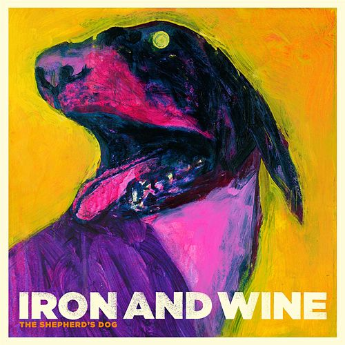 The Shepherd's Dog by Iron & Wine