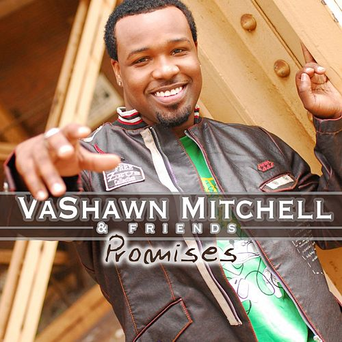 Promises by VaShawn Mitchell
