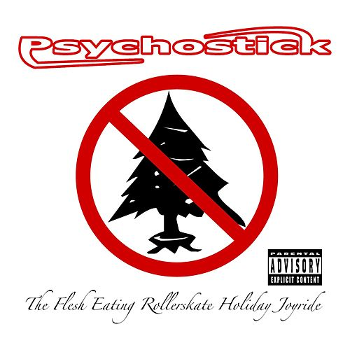 The Flesh Eating Rollerskate Holiday Joyride by Psychostick
