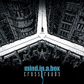 Crossroads by Mind In A Box