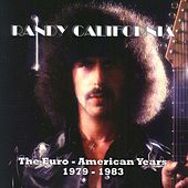 The Euro-American Years 1979-1983 Vol. 4 by Randy California