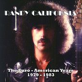 The Euro-American Years 1979-1983 Vol.1 by Randy California