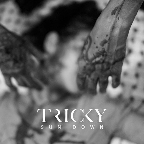 Sun Down by Tricky