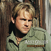 What if It's Me by Andy Griggs