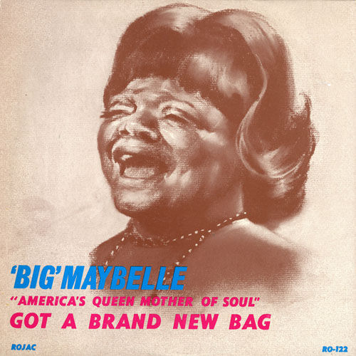 'America's Queen Mother Of Soul' Got A Brand New Bag by Big Maybelle