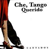 Che, Tango Querido: Cantados by Various Artists
