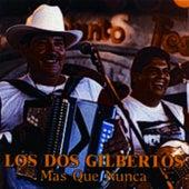 Mas Que Nunca by Los Dos Gilbertos