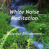 Waterfall Entrainment by White Noise Meditation