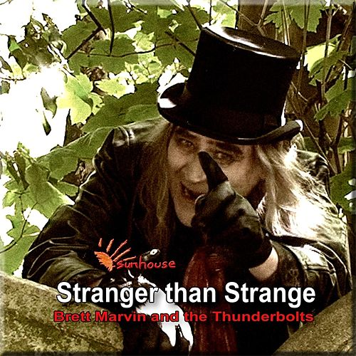Stranger Than Strange by Brett Marvin and the Thunderbolts