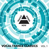 Vocal Trance Classics Vol. 1 - EP by Various Artists