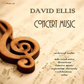 David Ellis: Concert Music by Various Artists