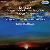 Kodaly: Concerto for Orchestra - Symphony -  Summer Evening by Miskolc Symphony Orchestra