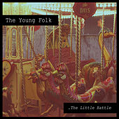 The Little Battle by The Young Folk