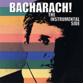 Bacharach! The Instrumental Side by Burt Bacharach