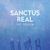The Dream by Sanctus Real