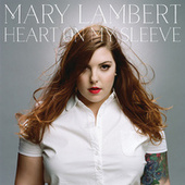 Heart On My Sleeve by Mary Lambert