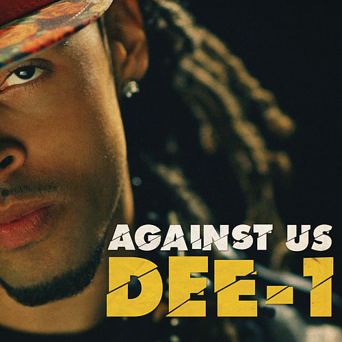 Against Us by Dee-1 (Hip-Hop)