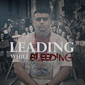 Leading While Bleeding by Witness