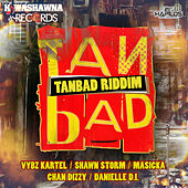 Tan Bad Riddim by Various Artists