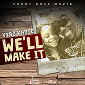 We'll Make It - Single by VYBZ Kartel
