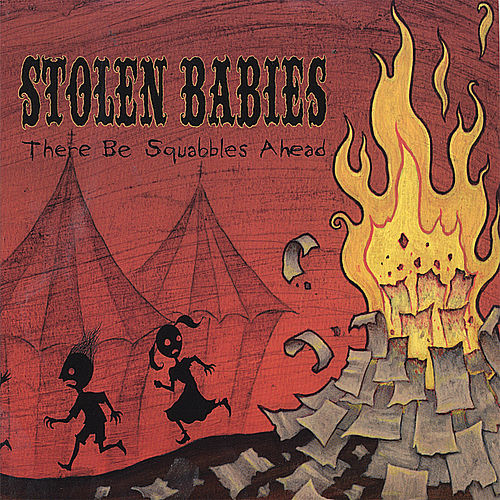 There Be Squabbles Ahead by Stolen Babies