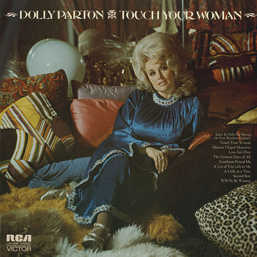 Touch Your Woman by Dolly Parton
