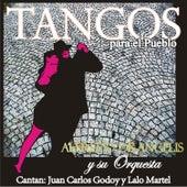 Tangos para el Pueblo by Alfredo De Angelis