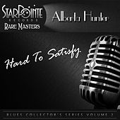 Hard to Satisfy by Alberta Hunter