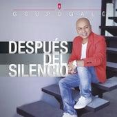Después del Silencio by Grupo Gale