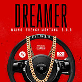 Dreamer (feat. French Montana, B.O.B & Tweezie) by Maino