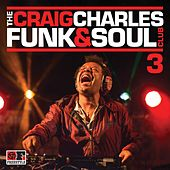 The Craig Charles Funk & Soul Club, Vol. 3 by Various Artists