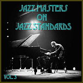 Jazz Masters on Jazz Standards, Vol. 3 by Various Artists