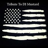 Tribute to DJ Mustard by Yung Von