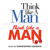 The Essential Think Like a Man: Original Music from Think Like a Man and Think Like a Man Too by Christopher Lennertz