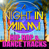 A Night in Miami Hip Hop & Dance Tracks by Various Artists