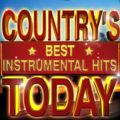 Country's Best Instrumental Hits Today by Various Artists