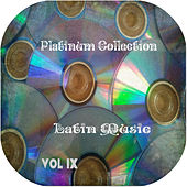 Platinum Collection Latin Music Vol. 9 by Various Artists