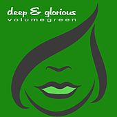 Deep & Glorious - Volume Green by Various Artists