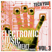 Electronic Music Department, Vol. 3 (Unmixed Tech House and Techno Tracks) by Various Artists