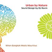 Urban by Nature, Vol. 1 - Sound Design by DJ Ravin von Various Artists