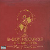 B-Boy Records: The Archives, Rare & Unreleased by Various Artists
