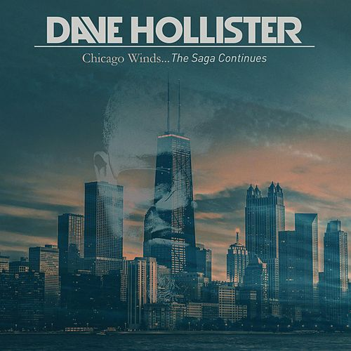 Chicago Winds...The Saga Continues by Dave Hollister