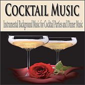 Cocktail Music: Instrumental Background Music for Cocktail Parties and Dinner Music by Robbins Island Music Group