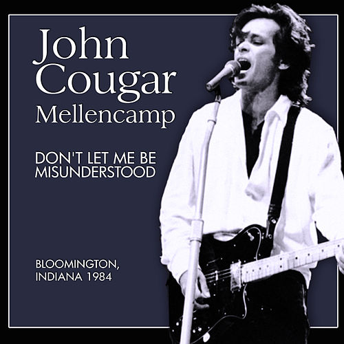 Don't Let Me Be Misunderstood (Live) von John Mellencamp