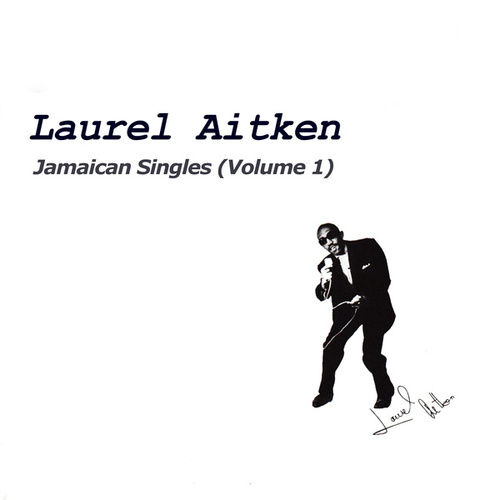 Jamaican Singles (volume 1) by Laurel Aitken