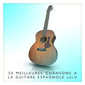 50 meilleures chansons à la guitare espagnole Vol. 2 by Various Artists