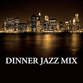 Dinner Jazz Mix by Various Artists