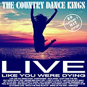 20 #1 Hit Songs - Live Like You Were Dying by Country Dance Kings