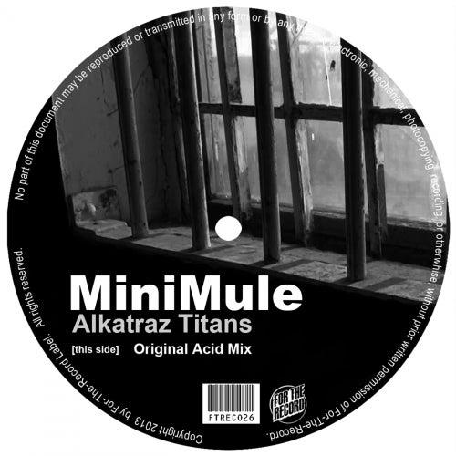 Alkatraz Titans (Original Acid Mix) by MiniMule